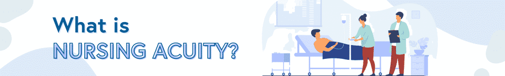 What is Nursing Acuity?