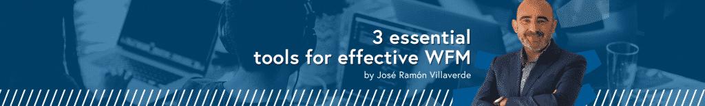 3 ferramentas essenciais para um WFM eficaz