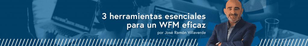 3 herramientas esenciales para un WFM eficaz