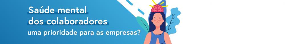 Saúde mental dos colaboradores: uma prioridade para as empresas?