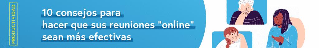 Consejos para hacer que sus reuniones «online» sean más efectivas